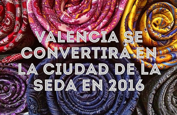 now-its-official-valencia-will-become-the-city-of-silk-january-2016